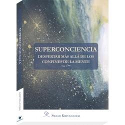 SUPERCONCIENCIA. DESPERTAR MÁS ALLÁ DE LOS CONFINES DE LA MENTE