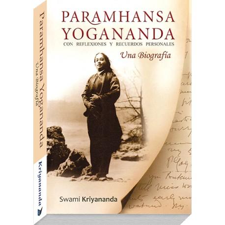 Paramhansa Yogananda. Una Biografía